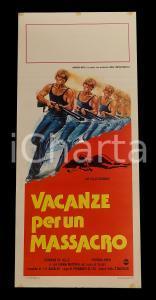 1980 VACANZE PER UN MASSACRO Joe DALLESSANDRO Fernando DI LEO *Manifesto 32x70