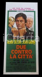 1973 DUE CONTRO LA CITTA' Alain DELON Jean GABIN Mimsy FARMER *Manifesto 32x70