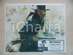 1973 LO STRANIERO SENZA NOME Clint EASTWOOD in agguato *Lobby card 34x28 cm