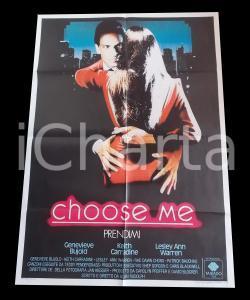 1984 CHOOSE ME - PRENDIMI Keith CARRADINE Geneviève BUJOLD *Manifesto 100x140 cm