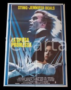 1985 LA SPOSA PROMESSA - STING Jennifer BEALS Anthony HIGGINS *Manifesto 100x140
