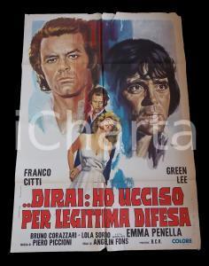 1971 DIRAI: HO UCCISO PER LEGITTIMA DIFESA Franco CITTI Emma PENELLA *Manifesto