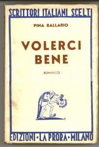 1934 Pina BALLARIO Volerci bene - Prima edizione LA PRORA MILANO