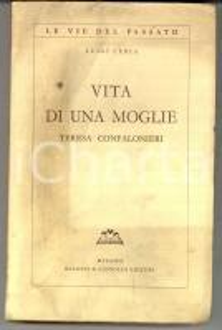 1934 Luigi CERIA Vita di una moglie Teresa Confalonieri *Ed. BALDINI & CASTOLDI