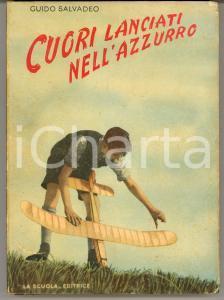 1946 Guido SALVADEO Cuori lanciati nell'azzurro - LA SCUOLA Editrice RARO