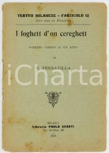 1925 TEATRO MILANESE Edoardo FERRAVILLA I foghett d'on cereghett - Fasc. 12