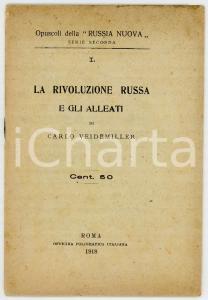 1918 Carlo VEIDEMILLER La rivoluzione russa e gli alleati *Opuscolo RUSSIA NUOVA