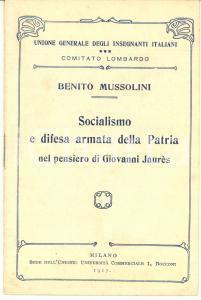 1917 Benito MUSSOLINI Socialismo e difesa armata nel pensiero di Giovanni Jaurès
