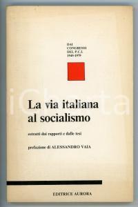 1982 Alessandro VAIA - PCI La via italiana al socialismo - Estratti *Ed. AURORA