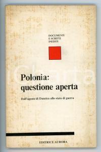 1982 PCI Polonia: questione aperta - Documenti e scritti inediti *Ed. AURORA
