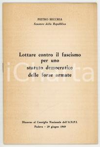 1969 Pietro SECCHIA Lottare contro il fascismo *Consiglio Nazionale ANPI