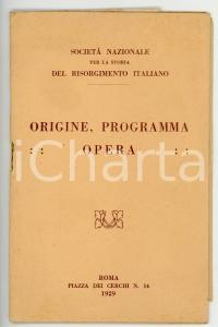 1929 SOCIETÀ NAZIONALE STORIA RISORGIMENTO ITALIANO Origine, programma, opera