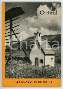 1965 Gerald MICHELITSCH Osttirol und die Felbertauernstrasse *SCHWARZ-BILDBUCHER