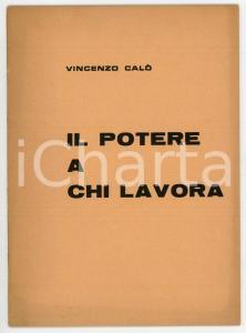 1964 Vincenzo CALÒ Il potere a chi lavora *Opuscolo PCI - 28 pp.