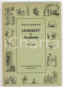 1962 Dora SCHULZ Heinz GRIESBACH Leseheft für Ausländer *Ed. Max HUEBER