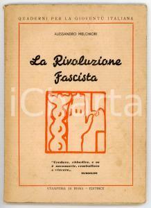 1933 Alessandro MELCHIORI La rivoluzione fascista - Quaderni gioventù italiana