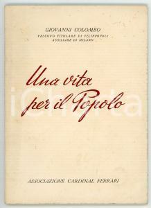 1960 Giovanni COLOMBO Una vita per il popolo / Commemorazione card. FERRARI