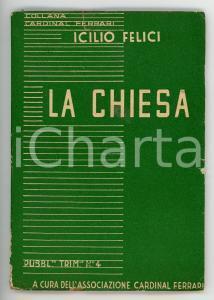 1938 Icilio FELICI La Chiesa - Trimestrale *Associazione card. FERRARI - 62 pp.