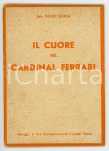 1937 Pietro GORLA Il cuore del cardinal Ferrari *Pubblicazione 31 pp.