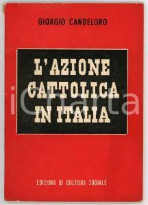 1949 Giorgio CANDELORO L'azione cattolica in Italia *Ed. di CULTURA SOCIALE