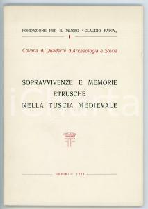 1964 AA. VV. Sopravvivenze e memorie etrusche nella Tuscia medievale - 70 pp.