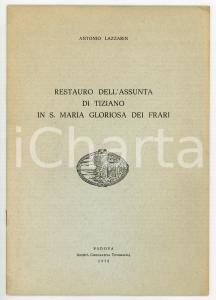 1978 Antonio LAZZARIN Restauro Assunta di Tiziano in S. Maria Gloriosa dei Frari