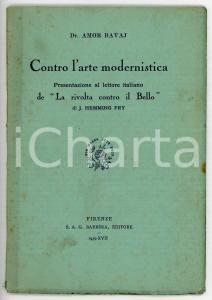 1939 Amor BAVAJ Contro l'arte modernistica - La rivolta contro il Bello *BARBERA
