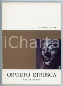 1967 Mario BIZZARRI Orvieto etrusca / Arte e storia *Pubblicazione ILLUSTRATA