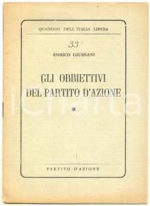 1944 Enrico GIUSSANI Obiettivi del Partito d'Azione *Quaderni dell'Italia libera