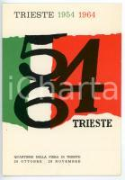 1964 TRIESTE 1954-1964 Ritorno all'Italia *Cartolina commemorativa ILLUSTRATA FG