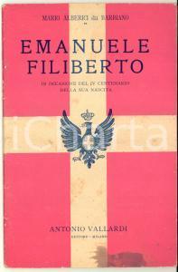 1928 Mario ALBERICI DA BARBIANO Emanuele Filiberto - Ed. VALLARDI 66 pp.