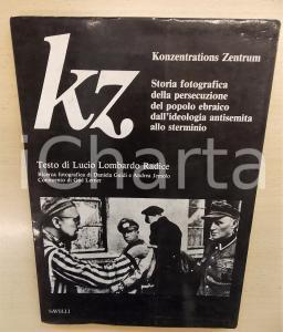 1979 Lucio LOMBARDO RADICE Kz. Kozentrations Zentrum *Ed. SAVELLI 80 pp.