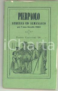 1863 PIERPAOLO Strenna ed almanacco per l'anno bisestile 1864 *192 pp.