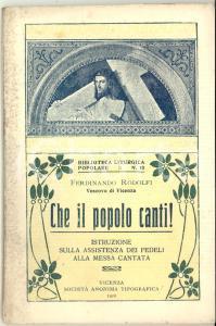 1922 Mons. Ferdinando RODOLFI Che il popolo canti! Istruzione alla Messa cantata