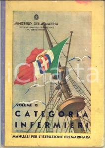 1938 MINISTERO DELLA MARINA Manuali istruzione premarinara *Categoria infermieri