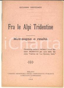 1918 MILANO Giovanni OBERZINER Fra le Alpi Tridentine - Menzogne e realtà