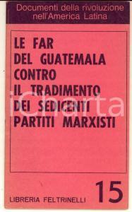 1968 Le FAR del Guatemala contro il tradimento dei sedicenti partiti marxisti