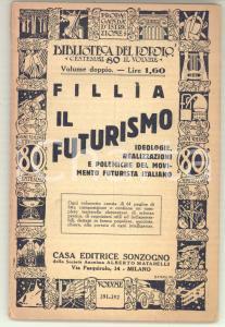 1932 FILLIA (Luigi Colombo) Il Futurismo *Ed. Sonzogno 125 pp.
