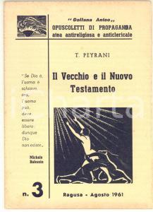 1961 RAGUSA T. PEYRANI Il Vecchio e il Nuovo Testamento *Propaganda atea 32 pp.