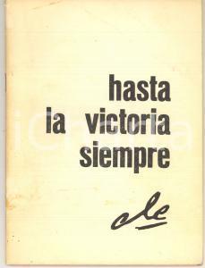 1968 Fidel CASTRO Hasta la victoria siempre, Che - Ambasciata di CUBA 60 pp.