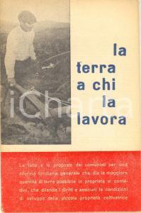 1958 AA.VV. La terra a chi la lavora - Riforma fondiaria - Editore PCI 28 pp.