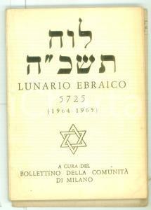 1964 Lunario ebraico anno 5725 - Bollettino della Comunità ebraica di MILANO
