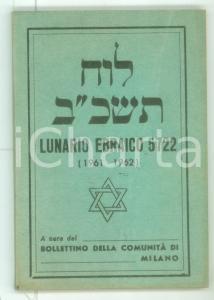 1961 Lunario anno 5722 - Bollettino della Comunità ebraica di MILANO - 100 pp.
