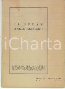 1936 PROBLEMI DEL GIORNO Il Sudan anglo-egiziano - Anno XIV n° 15 - 48 pp.
