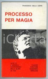 1965 ca Francesco DELLA CORTE Processo per magia *Ed. ERREGI