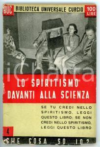 1950 Lea SCHIAVI Lo spiritismo davanti alla scienza BIBLIOTECA UNIVERSALE CURCIO
