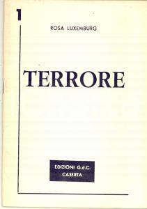 1973 Rosa LUXEMBURG Terrore *Edizioni GDC Caserta - 27 pp.