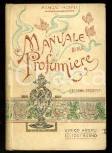 1914 Antonio ROSSI Manuale del profumiere / 530 ricette pratiche *Ed. HOEPLI