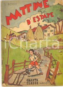 1946 I. ROSSI Mattine d'estate - Libro per vacanze classe 4^ elementare 32 pp.