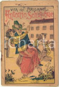 1910 ca Luigi DE LEVA Vita del brigante Antonio SCHIAVONE rapitore di fanciulle